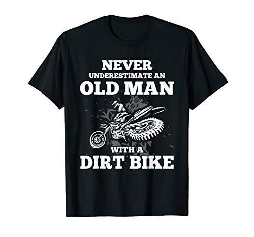 Never Underestimate an Old Man with a Dirt Bike Gift Shirt