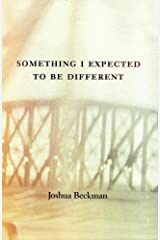 Something I Expected to Be Different Paperback