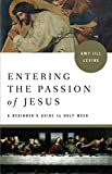 Entering the Passion of Jesus: A Beginner's Guide