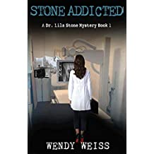 Stone Addicted: A Dr. Lila Stone Mystery Book 1