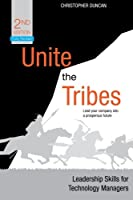 Unite the Tribes: Leadership Skills for Technology Managers, 2nd Edition Front Cover