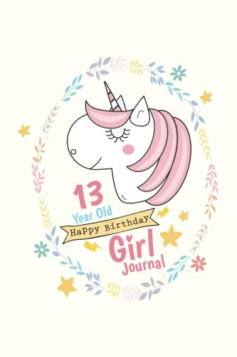 Read Online 13 year-old Girl Journal: Cute Pink Floral Unicorn Notebook Lined Journaling (Happy Birthday Diary for Girls) pdf epub