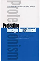 Protecting Foreign Investment: Implications of a WTO Regime and Policy Options by Carlos M. Correa and Nagesh Kumar (2004-02-01) Paperback