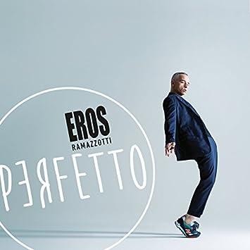 Eros Ramazzotti - Perfetto By Eros Ramazzotti (2015-05-18) - Amazon.com Music