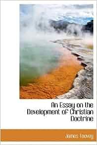an essay on the development of christian doctrine amazon