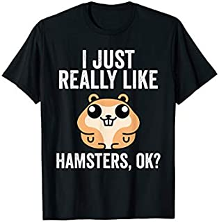 I Love Hamsters  Funny Saying s for Men Women T-shirt | Size S - 5XL