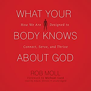 What Your Body Knows About God Audiobook