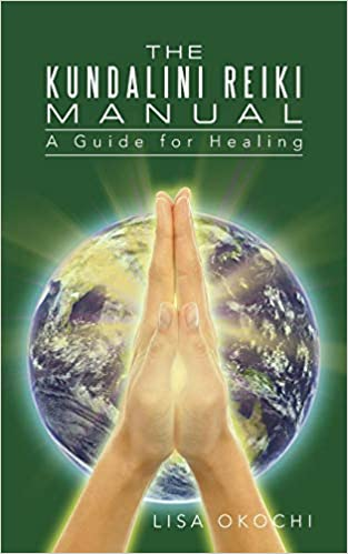 The Kundalini Reiki Manual: A Guide for Kundalini Reiki ...