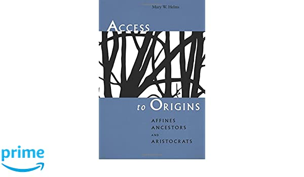 Access to Origins : Affines, Ancestors and Aristocrats. First Edition in dustjacket