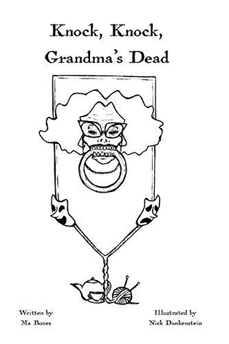Dead Grandma Halloween (Knock, Knock, Grandma's Dead: Eternal Elegies for the Dearly)