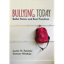 Bullying Today: Bullet Points and Best Practices (Corwin Teaching Essentials)