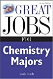 img - for Great Jobs for Chemistry Majors, Second ed. (Great Jobs For  Series) book / textbook / text book