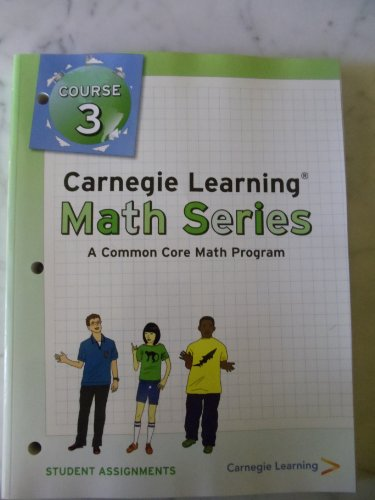 Carnegie Learning, Course 3, STUDENT ASSIGNMENTS (A Commond Core Math Program)