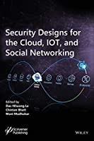 Security Designs for the Cloud, IoT, and Social Networking Front Cover