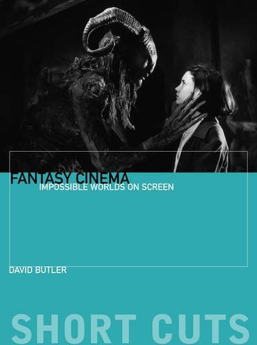Fantasy Cinema: Impossible Worlds on Screen (Short Cuts)