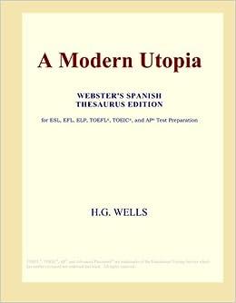 A Modern Utopia (Webster's Spanish Thesaurus Edition): H G