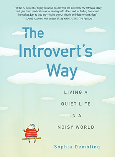 The Introvert's Way: Living a Quiet Life in a Noisy World (Perigee Book)