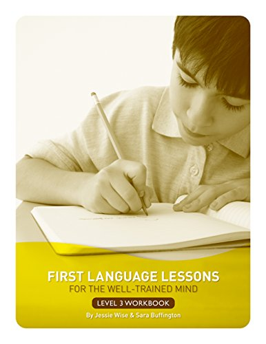 Download First Language Lessons for the Well-Trained Mind: Level 3 Student Workbook (First Language Lessons): Student Wookbook, Level 3 Pdf