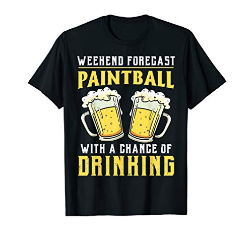 Paintball With Chance Of Drinking Paintball Gift Dad T-Shirt