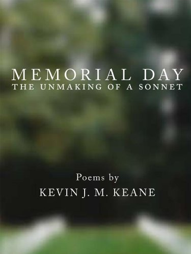 Memorial Day : the Unmaking of a Sonnet