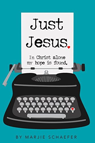 Just Jesus: In Christ Alone My Hope Is Found