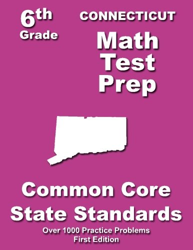 Download Connecticut 6th Grade Math Test Prep: Common Core Learning Standards pdf