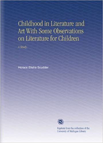 Childhood in Literature and Art With Some Observations on Literature for Children: A Study,