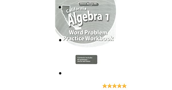 California Algebra 1, Word Problems Practice Workbook: McGraw-Hill ...