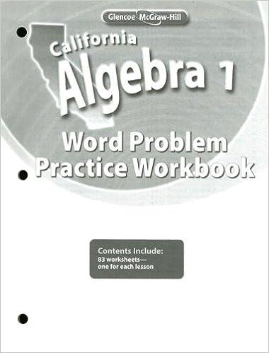 California Algebra 1, Word Problems Practice Workbook: McGraw-Hill ...