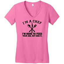 I'm a Chef I'm Here to Feed Your Ass Not Kiss It Juniors V-Neck