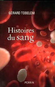 Histoires du sang par Gérard Tobelem