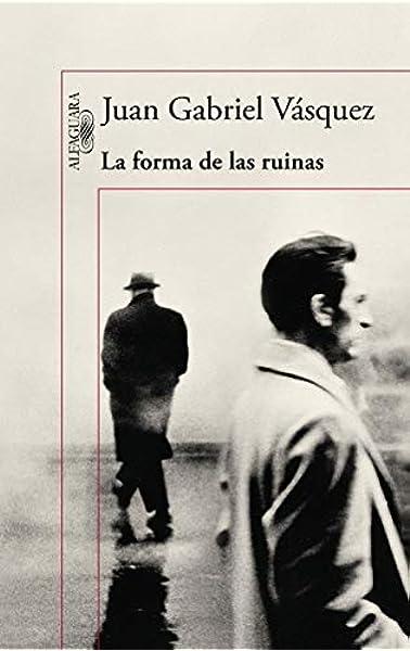 La forma de las ruinas (Hispánica): Amazon.es: Vásquez, Juan ...