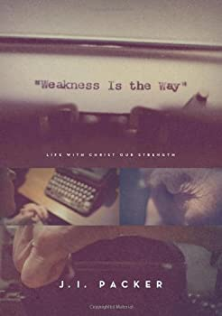 Weakness is the Way 1433563835 Book Cover