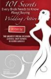 101 Secrets Every Bride Needs to Know about Buying Wedding Attire - Generic, Editor Segel, 1934683035