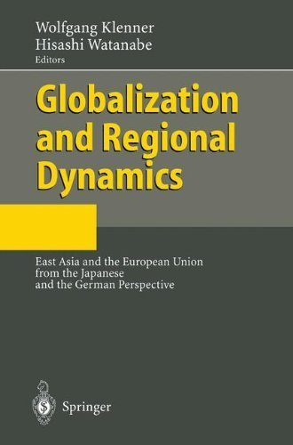 Download Globalization and Regional Dynamics: East Asia and the European Union from the Japanese and the German Perspective Pdf
