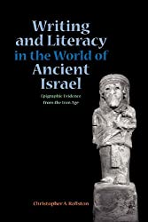 Writing and Literacy in the World of Ancient Israel: Epigraphic Evidence from the Iron Age
