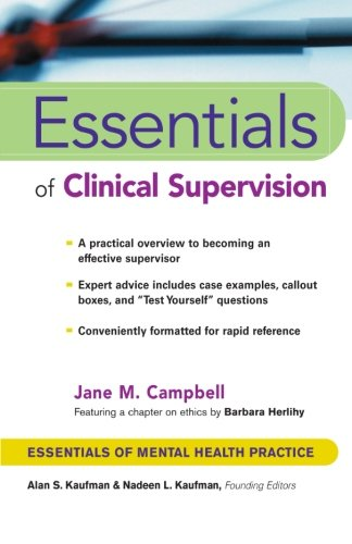 Essentials of Clinical Supervision (Essentials of Mental Health Practice)