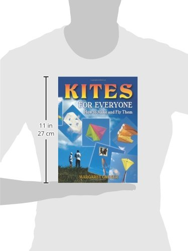 Kites for Everyone: How to Make and Fly Them: Margaret Greger ...