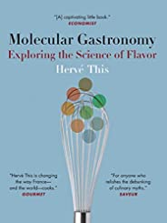 Molecular Gastronomy: Exploring the Science of Flavor (Arts and Traditions of the Table Perspectives on Culina