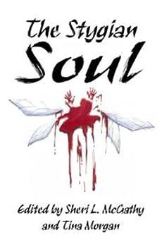 The Stygian Soul by [Sheridan, Rie, McGathy, Sheri L., Morgan, Tina, Faw, B. D., Acker, Michele, Masterson, Lee, Hightshoe, Carol]
