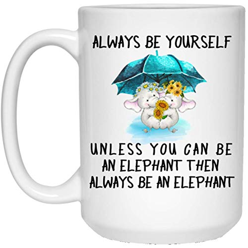 UMACVN Be Yourself Unless You Can Be An Elephant Hippie Mug Gift 11oz 15oz Ceramic Cup - Funny Coffee Tea Mugs Cool Novelty Birthday Gift for Men Women - Best Christmas Present Idea -