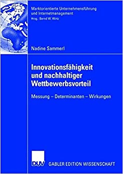 Book Innovationsfahigkeit und nachhaltiger Wettbewerbsvorteil: Messung - Determinanten - Wirkungen (Marktorientierte Unternehmensführung und Internetmanagement)