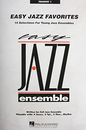 Easy Jazz Favorites: Trumpet 1: 15 Selections for Young Jazz Ensembles