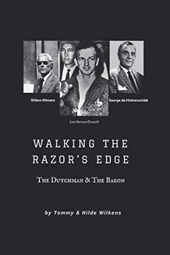 Walking The Razor's Edge: The Dutchman and The - George De Mohrenschildt