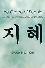 The Grace of Sophia: A Korean North American Women's Christology