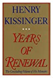 Years of Renewal, Henry Kissinger, 0788199374
