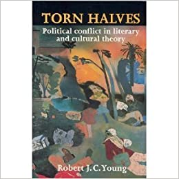Torn Halves: Political Conflict in Literary and Cultural Theory