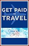 Get Paid To Travel: Crew's In With Christy
