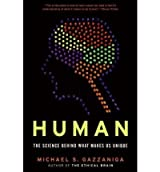 [( Human: The Science Behind What Makes Us Unique )] [by: M Gazzaniga] [Jul-2008]