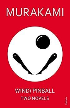 Wind/ Pinball: Two Novels by [Murakami, Haruki]